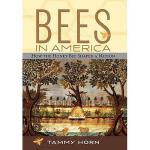 【预订】Bees in America: How the Honey Bee Shaped a Nation