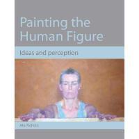 【预订】Painting the Human Figure: Ideas and Perception