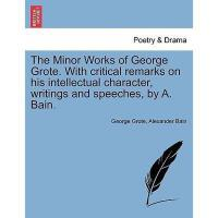 【预订】The Minor Works of George Grote. with Critical