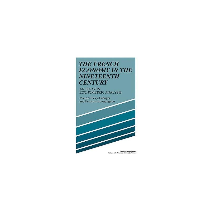 【预订】The French Economy in the Nineteenth Century: An Essay in Econometric Analysis 预订商品,需要1-3个月发货,非质量问题不接受退换货。