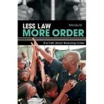 【预订】Less Law, More Order: The Truth about Reducing