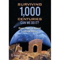 【预订】Surviving 1000 Centuries: Can We Do It?