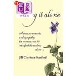 【中商海外直订】Going It Alone: Advice, Comments, and Sympathy for