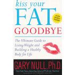 KISS YOUR FAT GOODBYE(ISBN=9780767925174) 英文原版
