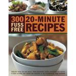 【预订】300 Fuss Free 20-Minute Recipes: Fabulous Ideas for