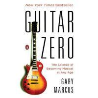 【预订】Guitar Zero: The Science of Becoming Musical at Any