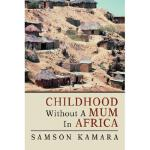 【预订】Childhood Without a Mum in Africa