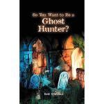 【预订】So You Want to Be a Ghost Hunter