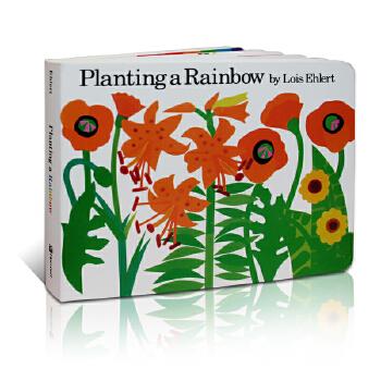 进口英文原版正版 Planting a Rainbow播种彩虹纸板书 Lois Ehlert 吴敏兰/廖彩杏推荐 英语入门启蒙绘本提高宝宝想象力0-3-4-5岁