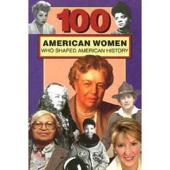 【预订】100 American Women Who Shaped American History 美国库房发货,通常付款后3-5周到货!