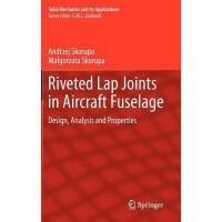 【预订】Riveted Lap Joints in Aircraft Fuselage: Design