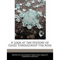 【预订】A Look at the History of Glass Throughout the Ages