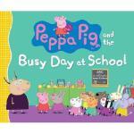 【预订】Peppa Pig and the Busy Day at School