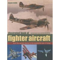 【预订】Illustrated Book of Fighter Aircraft: From the