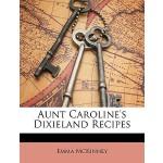 【预订】Aunt Caroline's Dixieland Recipes