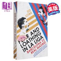 【中商原版】西班牙世纪对决:巴萨与皇马 英文原版 Fear and Loathing in La Liga: Barc