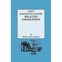 【预订】Early Eighteenth Century Palatine Emigration