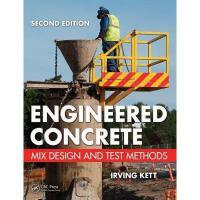 【预订】Engineered Concrete: Mix Design and Test Methods