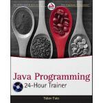 【预订】Java Programming 24-Hour Trainer