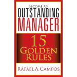 【预订】Become an Outstanding Manager: 15 Golden Rules