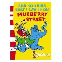 And To Think That I Saw It On Mulberry Street 英文原版 苏斯博士:桑树街