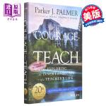 【中商原版】教学勇气――漫步教师心灵(二十周年纪念版)英文原版 Courage to Teach Parker J.