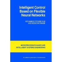 【预订】Intelligent Control Based on Flexible Neural Y978079235