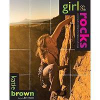 【预订】Girl on the Rocks: A Woman's Guide to Climbing with