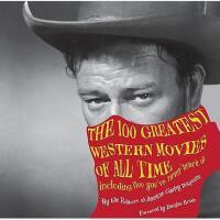 【预订】The 100 Greatest Western Movies of All Time: