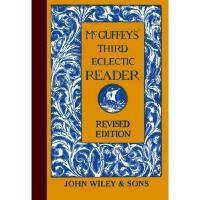 【预订】Mcguffey'S Third Eclectic Reader, Revised Edition
