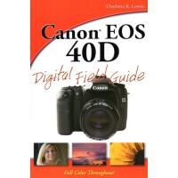[C135] Canon EOS 40D Digital Field Guide 佳能EOS 40DS数码相机指南