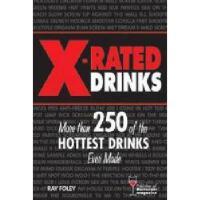 【预订】X-Rated Drinks: More Than 250 of the Hottest Drinks
