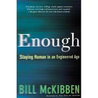 【预订】Enough: Staying Human in an Engineered Age