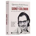 【中商原版】量子场论:西德尼科尔曼演讲集 英文原版 Lectures Of Sidney Coleman On Qua