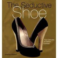 【预订】The Seductive Shoes: Four Centuries of Fashion