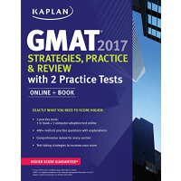 GMAT 2017 Strategies, Practice & Review with 2 Practice Tes