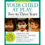 【预订】Your Child at Play Two to Three Years: Growing Up