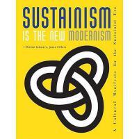 【预订】Sustainism Is the New Modernism: A Sustainist
