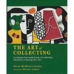 【预订】The Art of Collecting: An Intimate Tour Inside