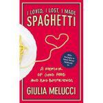 【预订】I Loved, I Lost, I Made Spaghetti: A Memoir of Good