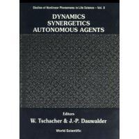【预订】Dynamics, Synergetics, Autonomous Agents: Nonlinear