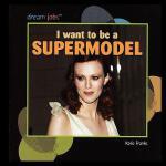 【预订】I Want to Be a Supermodel