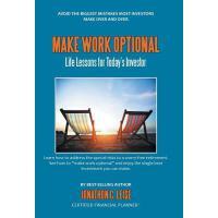 【预订】Make Work Optional: Life Lessons for Today's Investor