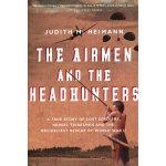Airmen and the Headhunters(ISBN=9780156033251) 英文原版