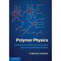 【预订】Polymer Physics: Applications to Molecular