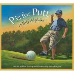 【预订】P Is for Putt: A Golf Alphabet