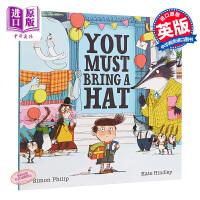 【中商原版】Kate Hindley You Must Bring a Hat 你要带上帽子 精品绘本 低幼绘本故事书幽
