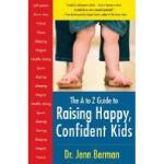 【预订】The A to Z Guide to Raising Happy, Confident Kids