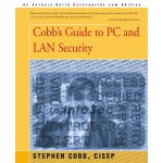 Cobb's Guide to PC and LAN Security [ISBN: 978-0595181506]