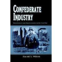 【预订】Confederate Industry: Manufacturers and